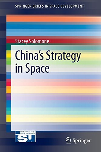 China's Strategy in Space (SpringerBriefs in Space Development) by Stacey Solomone (2013-06-13)