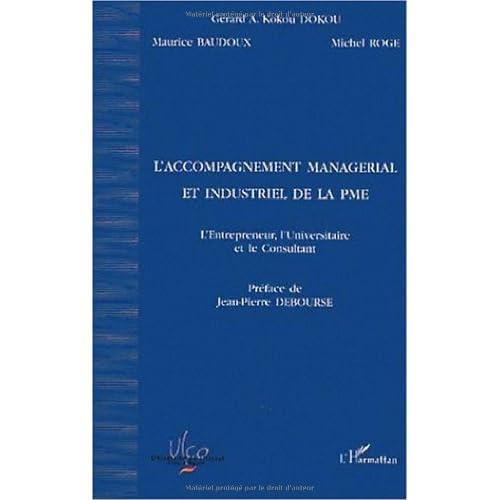 L'accompagnement managerial et industriel de la pme. l'entrepreneur l'universitaire et le consultant