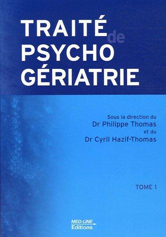 Traité de psychogériatrie : Tome 1