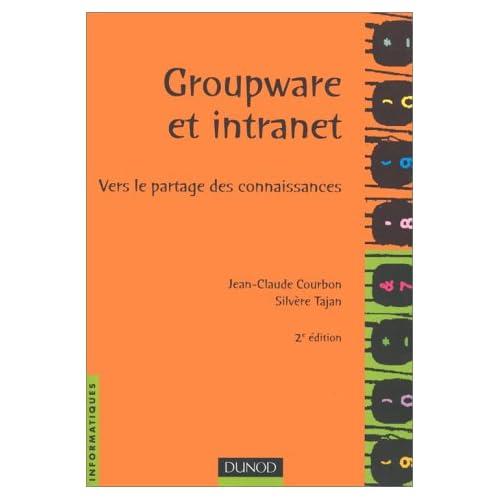 Groupware et intranet. Vers le partage des connaissances