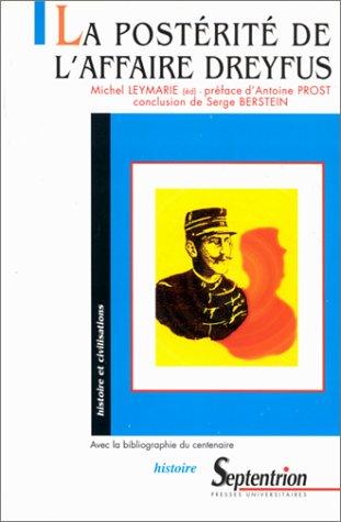 La Postrit de l'affaire Dreyfus : dix tudes : avec la bibliographie du centenaire