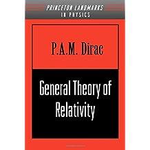 General Theory of Relativity (Princeton Landmarks in Mathematics & Physics (Paperback))