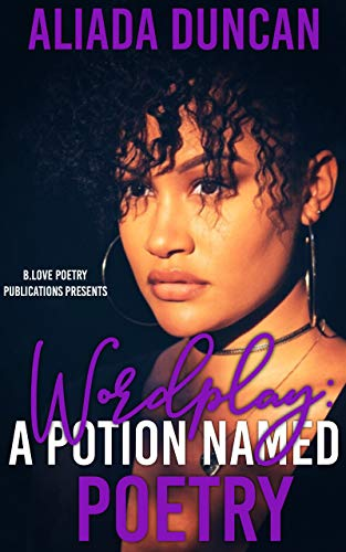 Wordplay: A Potion Named Poetry (English Edition)