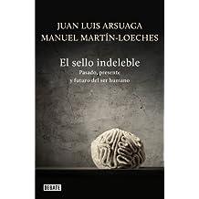 El sello indeleble: Pasado, presente y futuro del ser humano (Spanish Edition)
