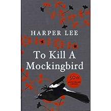 To Kill a Mockingbird by Lee, Harper ( Author ) ON Jun-24-2010, Hardback