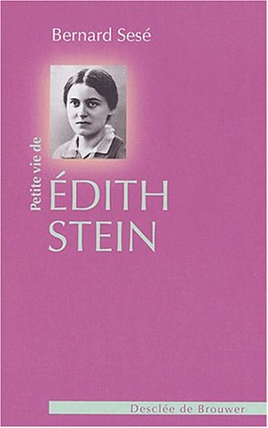 Petite vie de Edith Stein par Bernard Sesé