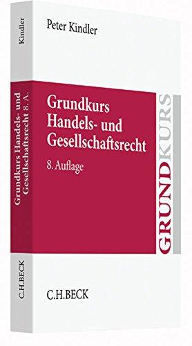 Grundkurs Handels- und Gesellschaftsrecht (Grundkurse)