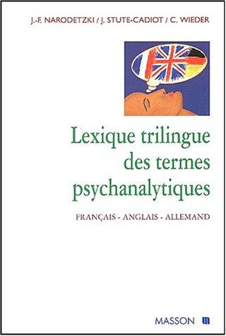 Lexique trilingue des termes psychanalytiques, Francais, Anglais, Allemand