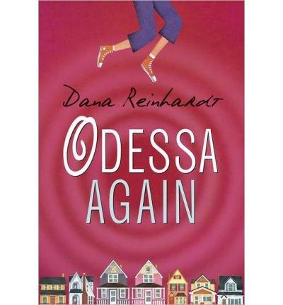 [(Odessa Again )] [Author: Dana Reinhardt] [May-2014]