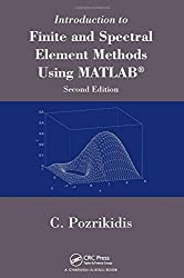 Introduction to Finite and Spectral Element Methods Using MATLAB, Second Edition by Constantine Pozrikidis (2014-06-17)