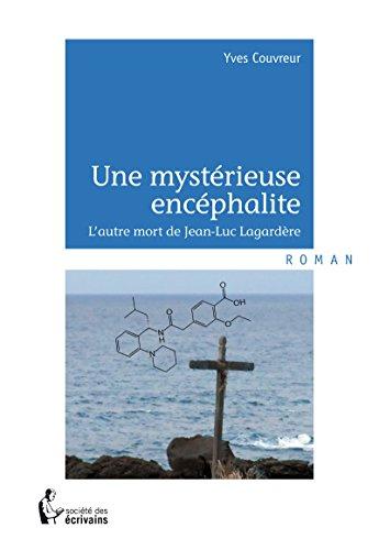 Une mystérieuse encéphalite: L'autre mort de Jean-Luc Lagardère (French Edition)