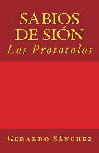 Sabios de Sion: Los Protocolos por Gerardo Sanchez