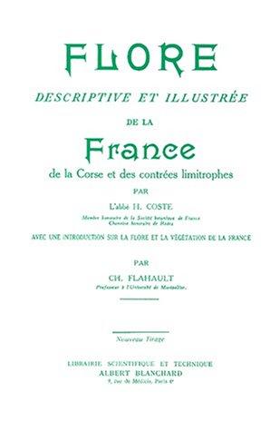 Flore descriptive et illustrée de la France, de la Corse et des contrées limitrophes par Hippolyte Coste