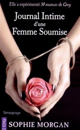 Journal intiome d'une femme soumise par Sophie Morgan