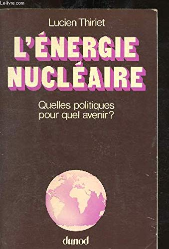 L'Énergie nucléaire : Duelles politiques, pour quel avenir ?