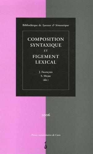 Composition syntaxique et figement lexical