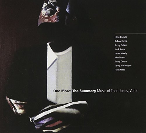 One More: The Summary Music of Thad Jones, Vol 2 by Eddie Daniels (2007-02-13)