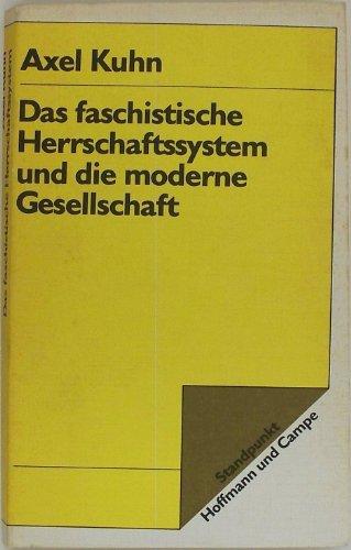 Das Faschistische Herrschaftssystem Und Die Moderne Gesellschaft by Axel Kuhn (1973, Book)