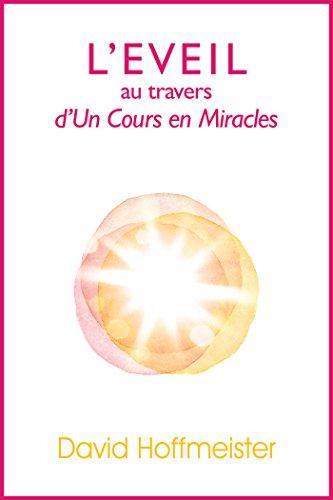 L'Eveil au Travers d'Un Cours en Miracles par David Hoffmeister