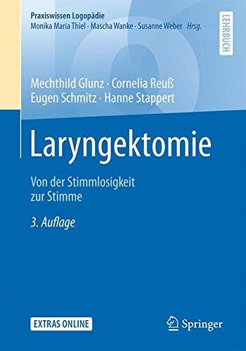 Laryngektomie: Von der Stimmlosigkeit zur Stimme (Praxiswissen Logopädie)