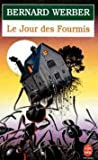 Le jour des fourmis : roman / Bernard Werber | Werber, Bernard (1961-...). Auteur