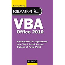 Formation à VBA Office 2010 : pour Word, Excel, Access, Outlook et PowerPoint (Hors collection)
