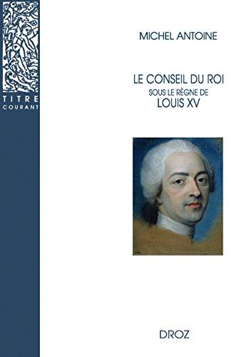 En ligne téléchargement Le Conseil du roi sous le règne de LouisXV epub pdf