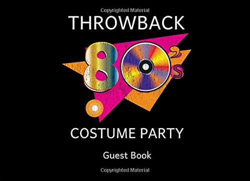 80s Throwback Costume Party Guest Book: A Sign In Keepsake (Halloween Birthday Bash)