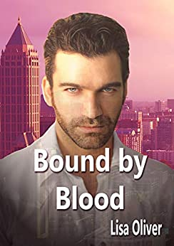 Bound by Blood: A Cloverleah Pack series spin-off story by [Oliver, Lisa]