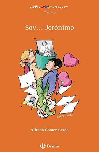 Soy... Jerónimo (Castellano - A Partir De 8 Años - Altamar)