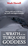 The Wrath of the Turquoise Goddess: Battling blizzards on Cho Oyu, the world's sixth highest mountain (Footsteps on the Mountain travel diaries Book 13) (English Edition)