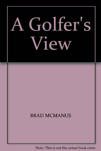A Golfer's View por Brad McManus