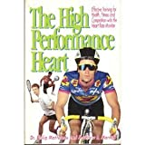 The High Performance Heart by Philip Maffetone (1991-10-28)