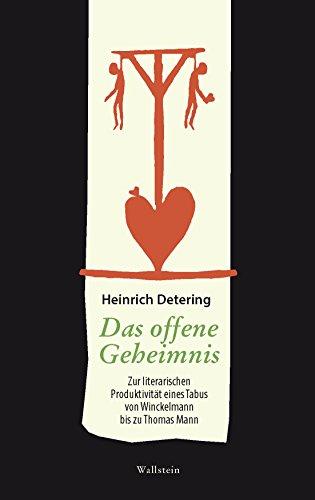 Das offene Geheimnis: Zur literarischen Produktivität eines Tabus von Winckelmann bis zu Thomas Mann
