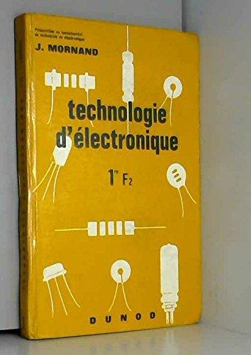 Technologie d'électronique, 1re F2 : Par J. Mornand,... 4e édition. Préparation au baccalauréat de technicien en électronique par Jean Mornand