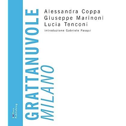 Grattanuvole. Milano (University Press)