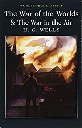 The War of the Worlds and The War in the Air (Wordsworth Classics)