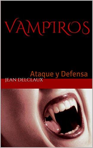VAMPIROS: Ataque y Defensa par Jean Delclaux
