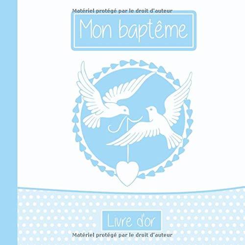 Mon baptême livre d'or: livre d'or baptême personnalisé pour documenter les souvenirs de baptême (Messages & Photos), livre d'or baptême garcon et fille (baptême cadeau | 100 pages | Colombes) par Morad Nechioui