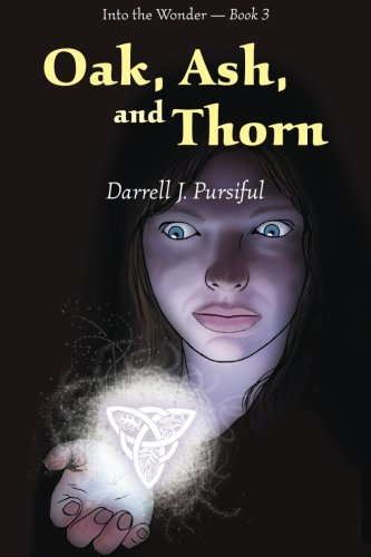 Oak, Ash, and Thorn: Volume 3 (Into the Wonder)