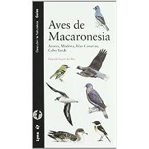 Aves de Macaronesia : Azores, Madeira, Islas Canarias, Cabo Verde (Descubrir la Naturaleza)