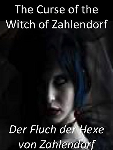 The Curse of the Witch of Zahlendorf: Der Fluch der Hexe von Zahlendorf (English Edition) (Halloween Der Fluch)