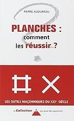 Planches - Comment les réussir ? de Pierre Audureau