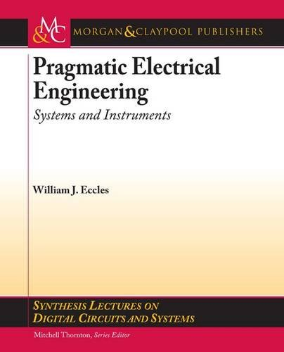 Pragmatic Electrical Engineering: Systems & Instruments (Synthesis Lectures on Digital Circuits and Systems)
