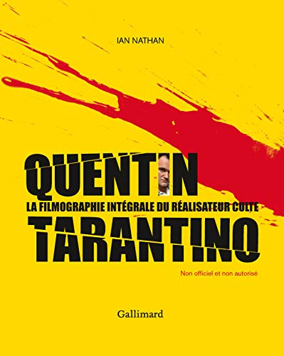 Quentin Tarantino: La filmographie intégrale du réalisateur culte par Ian Nathan