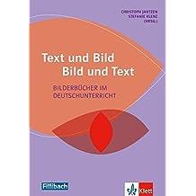 Text und Bild - Bild und Text: Bilderbücher im Deutschunterricht. Buch by Christoph Jantzen (2013-07-29)