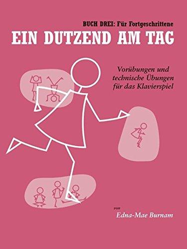 Ein Dutzend Am Tag - Buch 3: Für Fortgeschrittene (German Edition): Lehrmaterial