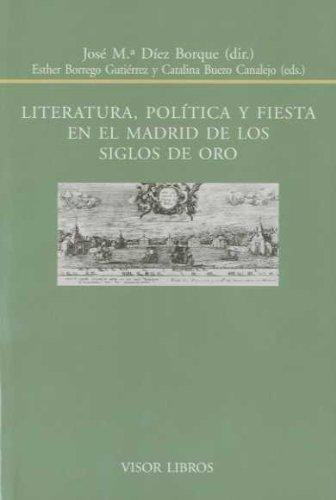 Literatura, política y fiesta en el Madrid de los siglos de oro Cover Image