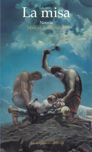 La misa: Novela (OT editores) por Manuel Acedo Sucre
