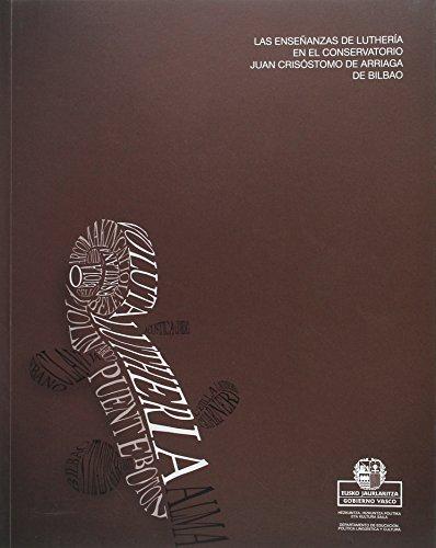 Lutheria ikasketak Bilboko Juan Crisóstomo de Arriagako kontserbatorioan/Las enseñanzas de luthería en el conservatorio Juan Crisóstomo de Arriaga de Bilbao